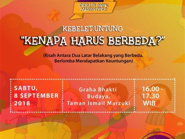 """Pagelaran Drama Musikal: Cerita Anak Nusantara """"KEBELET UNTUNG, KENAPA HARUS BERBEDA?"""""""