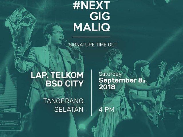 Next Gig Maliq!