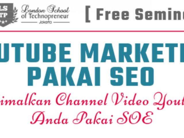 Free Seminar : YouTube Marketing Pakai SEO