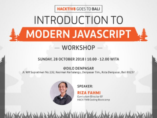 HACKTIV8 Workshop Introduction to Modern JavaScript