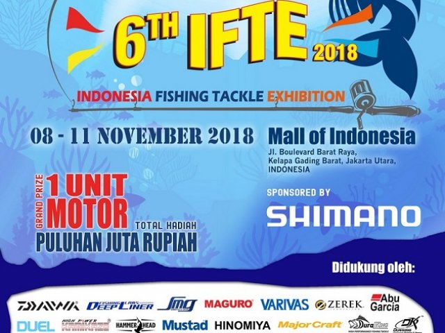 6th IFTE Indonesia Fishing Tackle Exhibition 2018