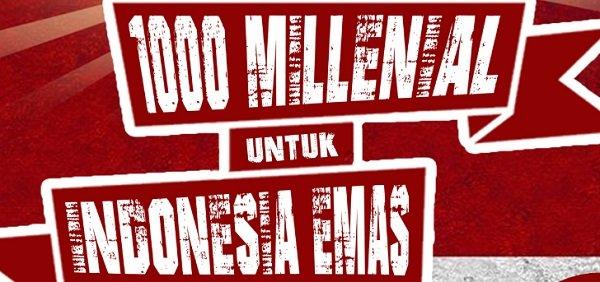 1000 MILLENIAL UNTUK INDONESIA EMAS