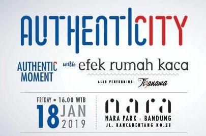 AUTHENTIC MOMENT with EFEK RUMAH KACA