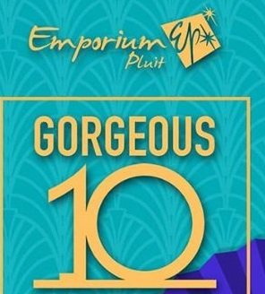Gorgeous 10 di Emporium Pluit Mall