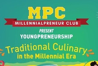 Millenial Preneur Club : Traditional Culinary in the Millenial Era