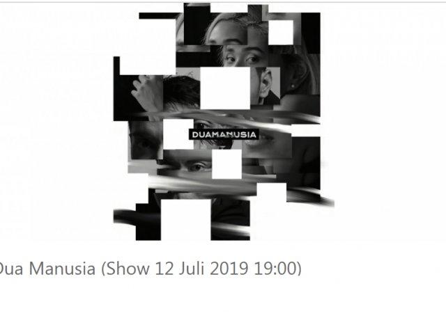 Dua Manusia Show 12 Juli 2019