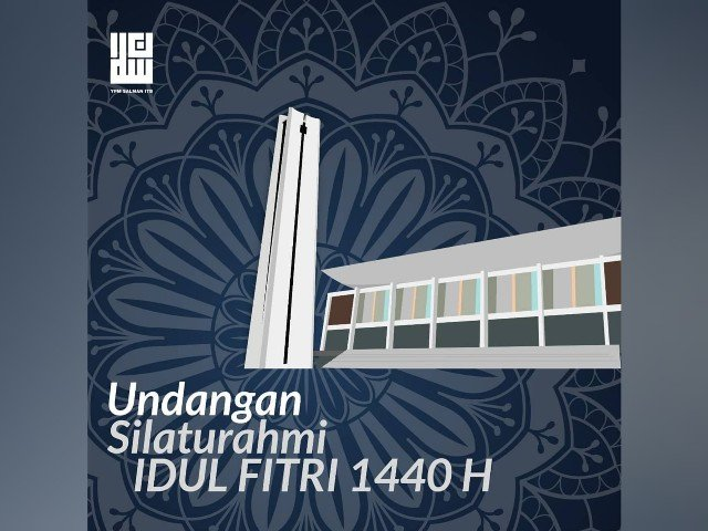 SILATURAHMI IDUL FITRI SALMAN  ITB 2019 M/1440 H