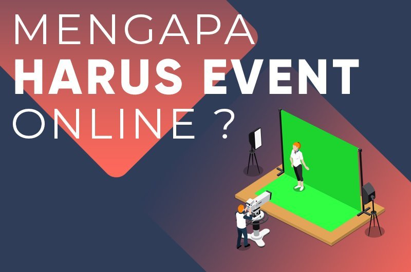 Mengapa Harus Event Online ?